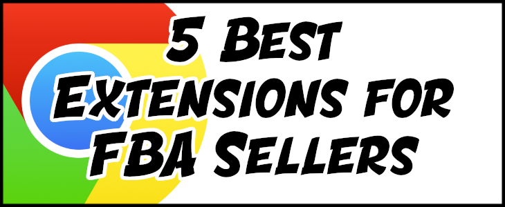 5 Chrome Extensions for Amazon FBA Sellers in 2019 - flipamzn